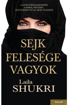 LAILA SHUKRI - SEJK FELESÉGE VAGYOK