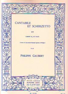 GAUBERT, PHILIPPE - CANTABILE ET SCHERZETTO POUR CORNET SI b ET PIANO