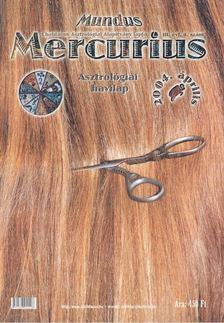 TAKÁCS TIBOR - Mundus Mercurius 2004/4. április [antikvár]