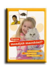WHITEHEAD, SARAH - Hogyan mondják macskául?