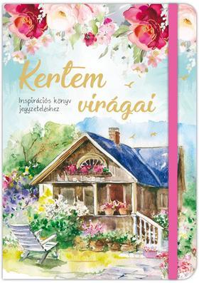 Szalay Könyvkiadó - Kertem virágai - Inspirációs könyv jegyzeteléshez