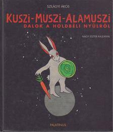 Szilágyi Ákos - Kuszi-Muszi-Alamuszi [antikvár]