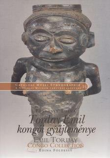 Földessy Edina - Torday Emil kongói gyűjteménye [antikvár]