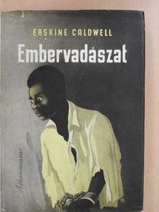Erskine Caldwell - Embervadászat [antikvár]