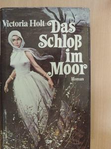 Victoria Holt - Das Schloß im Moor [antikvár]