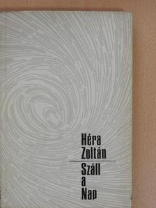Héra Zoltán - Száll a Nap [antikvár]