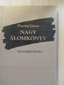 Pusztai János - Nagy álomkönyv IV. (aláírt példány) [antikvár]