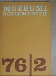 Batári Ferenc - Múzeumi Közlemények 1976/2. [antikvár]