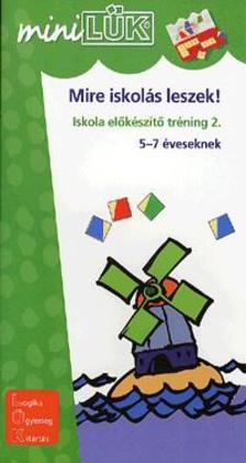 LDI-225 - Mire iskolás leszek! - Iskola előkészítő tréning 2. 5-7 éveseknek