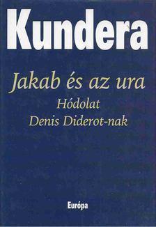 Milan Kundera - Jakab és az ura [antikvár]