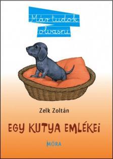 ZELK ZOLTÁN - Egy kutya emlékei /2.kiadás/