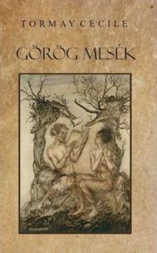 TORMAY CÉCILE - Görög mesék