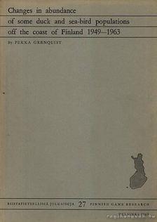 Grenquist, Pekka - A kacsák és tengeri madarak számának csökkenése Finnország partjainál (Changes in abundance of some duck and sea-bird populations off the coast of Finland 1949-1963) [antikvár]