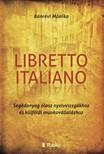 Mónika Bánrévi - Libretto Italiano - Segédanyag olasz nyelvvizsgákhoz és külföldi munkavállaláshoz [eKönyv: epub, mobi]