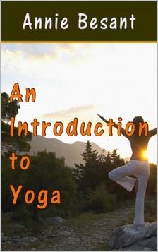 Annie Besant - An Introduction to Yoga [eKönyv: epub, mobi]