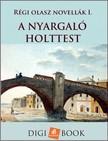 A nyargaló holttest - Régi olasz novellák I. [eKönyv: epub, mobi]