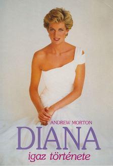 ANDREW MORTON - Diana igaz története [antikvár]