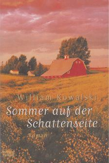 William Kowalski - Sommer aut der Schattenseite [antikvár]