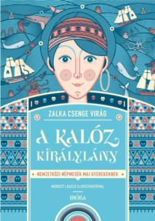 Dr. Zalka Csenge Virág - A kalóz királylány