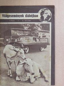 Csatár Imre - Világesemények dióhéjban 1966/6. [antikvár]