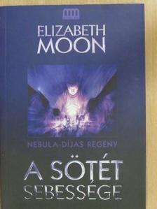Elizabeth Moon - A sötét sebessége [antikvár]