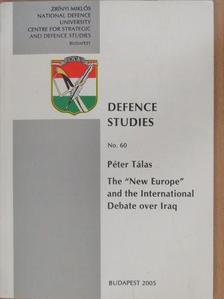 "Péter Tálas - The ""New Europe"" and the International Debate Over Iraq [antikvár]"