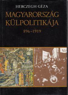 Herczegh Géza - Magyarország külpolitikája 896-1919 [antikvár]