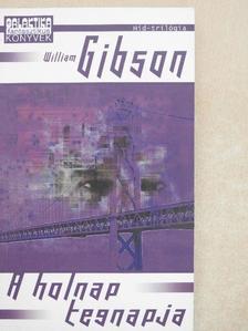 William Gibson - A holnap tegnapja [antikvár]