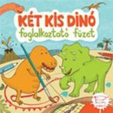 Kőszeghy Csilla - Két kis dinó - foglalkoztató füzet