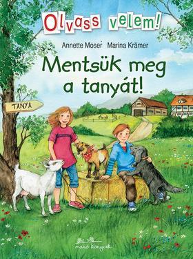 Anette Moser - Marina Krämer - Mentsük meg a tanyát! - Olvass velem!