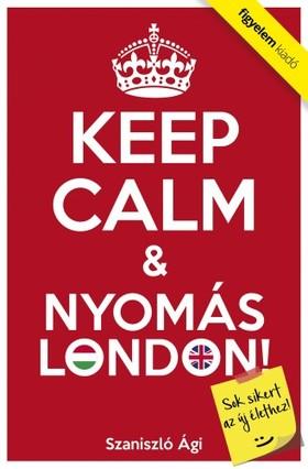 Szaniszló Judit - Keep Calm & Nyomás London [eKönyv: epub, mobi]