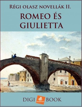 Romeo és Giulietta - Régi olasz novellák II. [eKönyv: epub, mobi]
