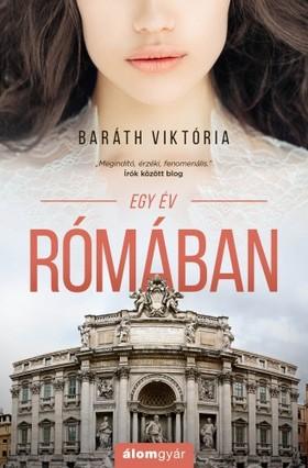 Baráth Viktória - Egy év Rómában [eKönyv: epub, mobi]