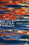 Nicole Krauss - Sötétlő erdő