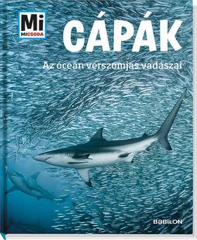 Manfred Baur - Mi MICSODA - Cápák - Az óceán vérszomjas vadászai