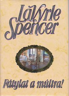 Spencer, LaVyrle - Fátylat a múltra! [antikvár]
