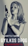 Giuditta Fabbro - Gyilkos drog [eKönyv: epub, mobi]