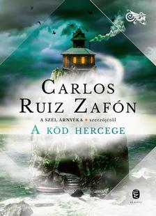 CARLOS RUIZ ZAFÓN - A Köd Hercege