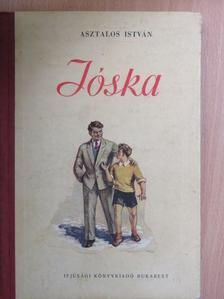 Asztalos István - Jóska [antikvár]