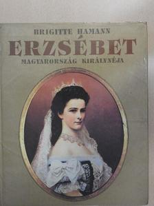 Brigitte Hamann - Erzsébet [antikvár]