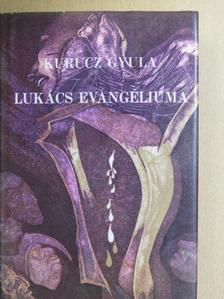 Kurucz Gyula - Lukács evangéliuma [antikvár]