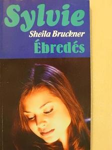 Sheila Bruckner - Ébredés [antikvár]