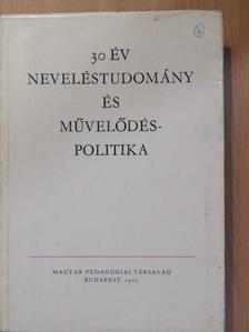 Ágoston György - 30 év neveléstudomány és művelődéspolitika [antikvár]
