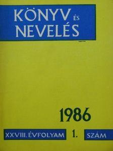 Andor György - Könyv és Nevelés 1986/1-6. [antikvár]