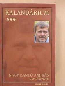 Nagy Bandó András - Kalandárium 2006 (aláírt példány) [antikvár]