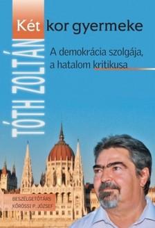 Tóth Zoltán - Két kor gyermeke [eKönyv: epub, mobi]