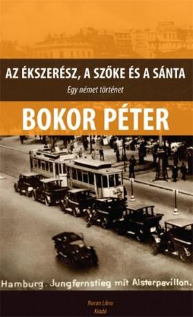 BOKOR PÉTER - Az ékszerész, a szőke és a sánta [eKönyv: epub, mobi]