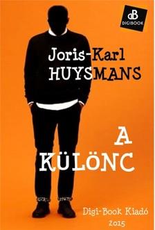 Joris-Karl Huysmans - A különc [eKönyv: epub, mobi]
