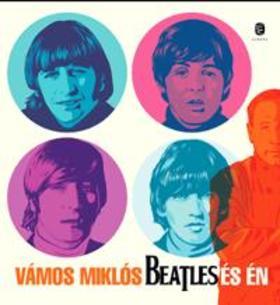 VÁMOS MIKLÓS - Beatles és én