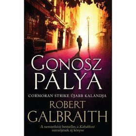 Robert Galbraith - Gonosz pálya